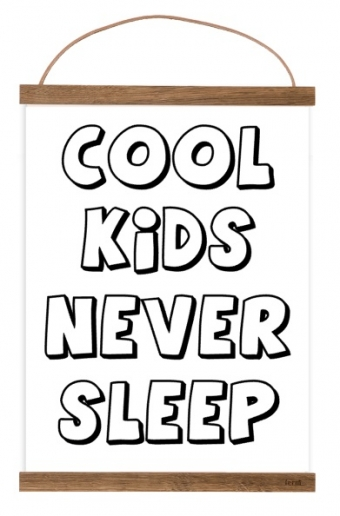 Free Printable Cool Kids Never Sleep